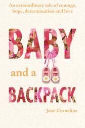 Baby and a Backpack by Jane Cornelius
