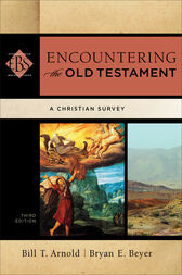 Encountering the Old Testament (Encountering Biblical Studies) by Bill T. Arnold