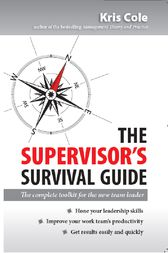 The Supervisor's Survival Guide by Kris Cole