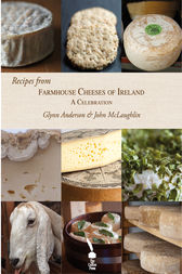 Recipes from Farmhouse Cheeses of Ireland by Glynn Anderson