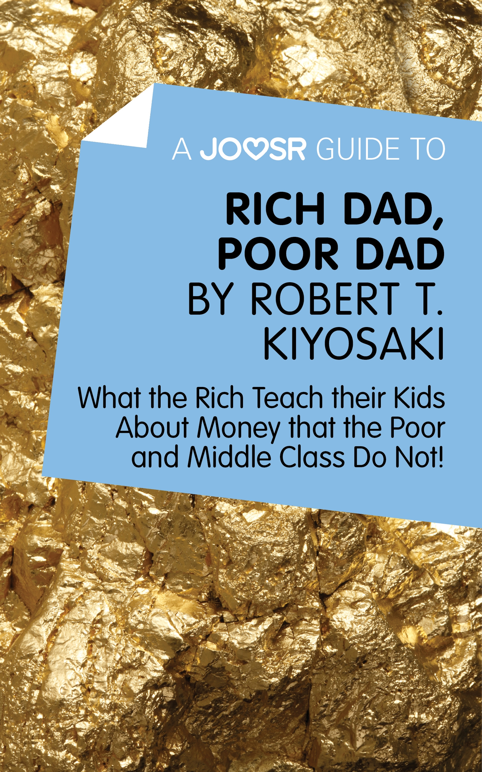 Download Ebook A Joosr Guide to… Rich Dad, Poor Dad by Robert T. Kiyosaki by Joosr Pdf