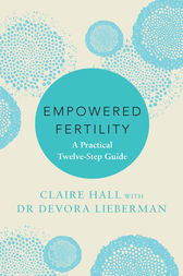 Empowered Fertility by Claire Hall