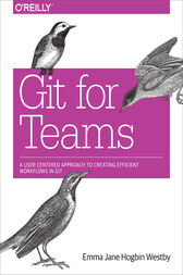 Git for Teams by Emma Jane Hogbin Westby