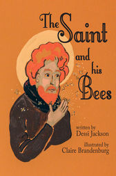 The Saint and His Bees by Dessi Jackson