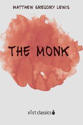 The Monk: A Romance by Matthew Gregory Lewis