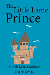 The Little Lame Prince by Dinah Maria Mulock