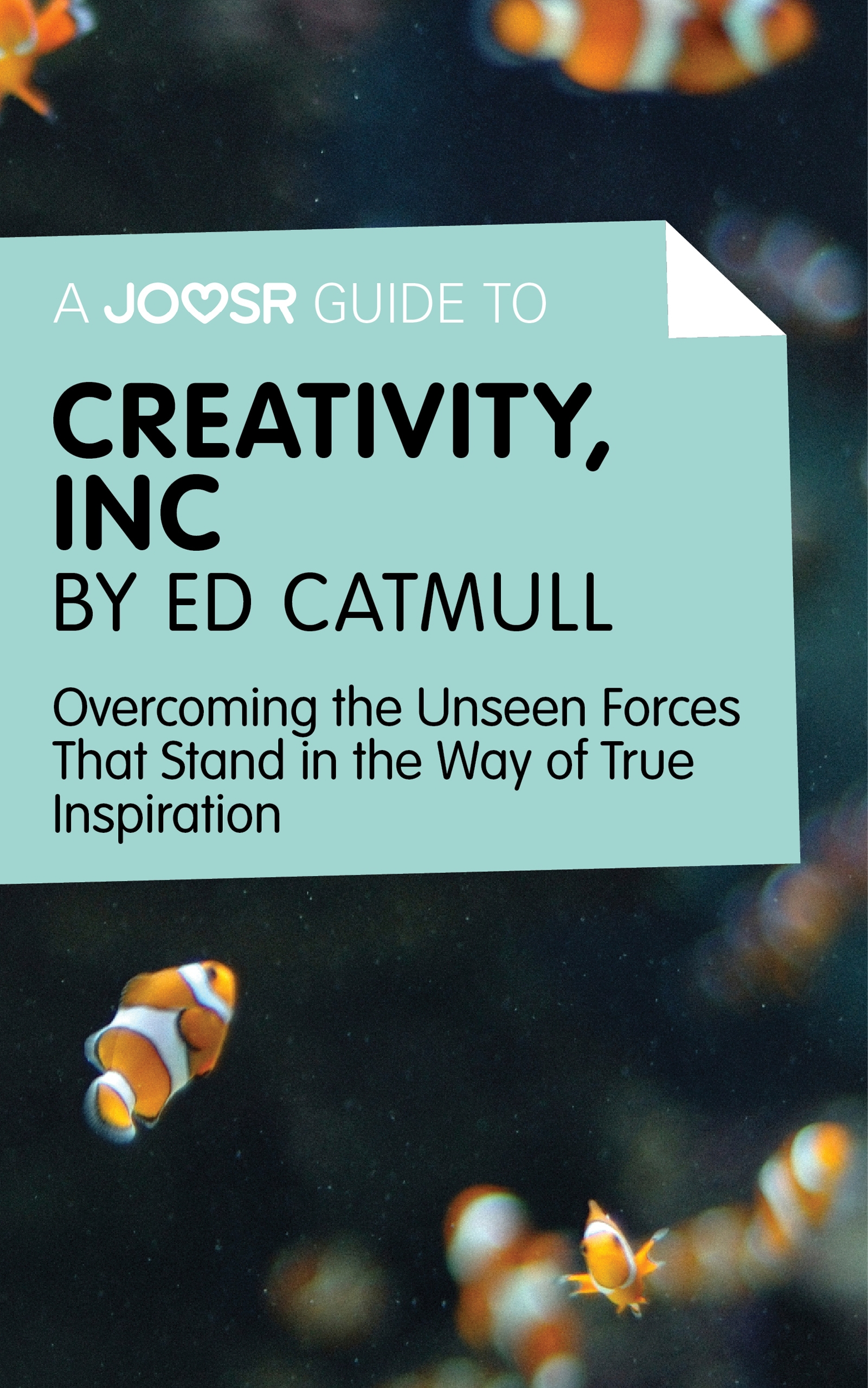 Download Ebook A Joosr Guide to... Creativity, Inc by Ed Catmull by Joosr Pdf