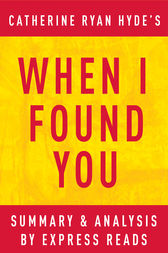 When I Found You: by Catherine Ryan Hyde | Summary & Analysis by EXPRESS READS