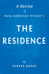 The Residence by Kate Andersen Brower | A Review by Eureka Books