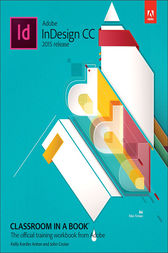 Adobe InDesign CC Classroom in a Book (2015 release) by Kelly Kordes Anton