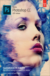 Adobe Photoshop CC Classroom in a Book (2015 release) by Andrew Faulkner