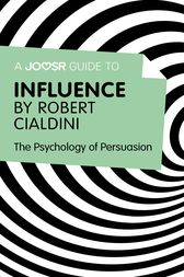 A Joosr Guide to... Influence by Robert Cialdini by Joosr