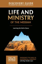 Life and Ministry of the Messiah Discovery Guide by Ray Vander Laan