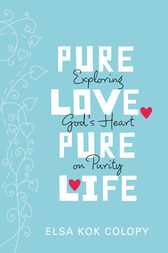 Pure Love, Pure Life by Elsa Kok Colopy