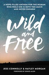 Wild and Free by Jess Connolly