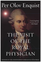 The Visit of the Royal Physician by Per Olov Enquist