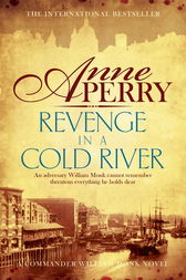 Revenge in a Cold River (William Monk Mystery, Book 22) by Anne Perry
