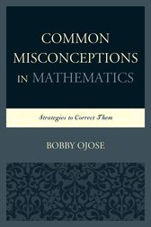 Common Misconceptions in Mathematics by Bobby Ojose