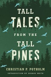 Tall Tales from the Tall Pines by Christian P. Potholm