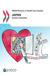OECD Reviews of Health Care Quality OECD Reviews of Health Care Quality: Japan 2015 by OECD Publishing