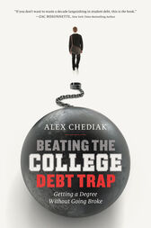 Beating the College Debt Trap by Alex Chediak