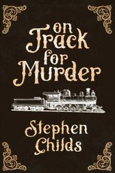 On Track for Murder by Childs Stephen