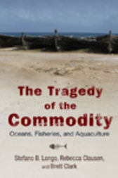 The Tragedy of the Commodity by Stefano B. Longo