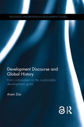 Development Discourse and Global History by Aram Ziai