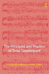 The Principles and Practice of Tonal Counterpoint by Evan Jones