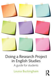 Doing a Research Project in English Studies by Louisa Buckingham
