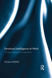 Emotional Intelligence at Work by Chi-Sum Wong