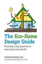 The Eco-Home Design Guide by Christopher Day