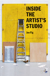 Inside the Artist's Studio by Joe Fig
