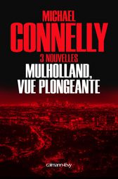 Mulholland vue plongeante by Michael Connelly