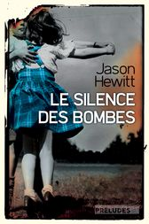 Le Silence des bombes by Jason Hewitt