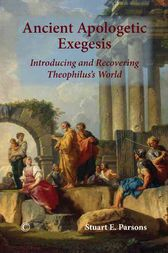 Ancient Apologetic Exegesis by Stuart E. Parsons