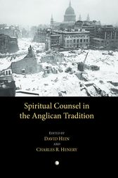 Spiritual Counsel in the Anglican Tradition by David Hein