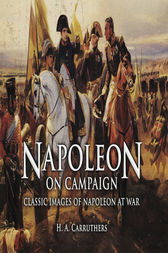 Napoleon on Campaign by K. A. Carruthers