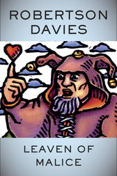 Leaven of Malice by Robertson Davies