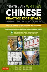 Intermediate Written Chinese Practice Essentials by Cornelius C. Kubler