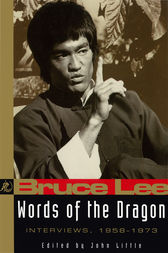 Bruce Lee: Words of the Dragon by John Little