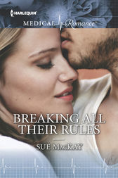 Breaking All Their Rules by Sue MacKay