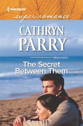The Secret Between Them by Cathryn Parry