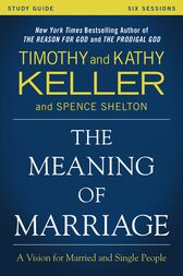 The Meaning of Marriage Study Guide by Timothy Keller