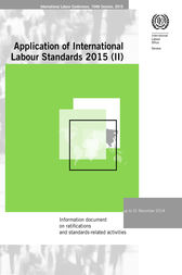 Information document on ratifications and standards-related activities. ILC 104/2015, Report III (2) by ILO