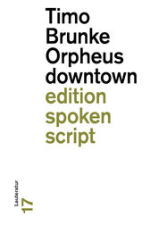 Orpheus downtown by Timo Brunke