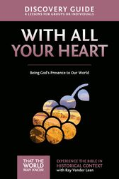 With All Your Heart Discovery Guide by Ray Vander Laan