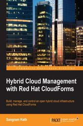 Hybrid Cloud Management with Red Hat CloudForms by Sangram Rath