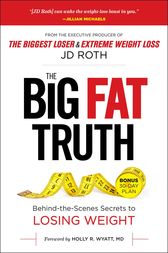 The Big Fat Truth by J.D. Roth