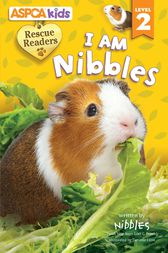 ASPCA kids: Rescue Readers: I Am Nibbles by Lori C. Froeb
